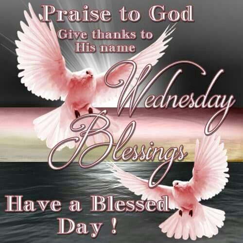 239 best Wednesday Blessings images on Pinterest