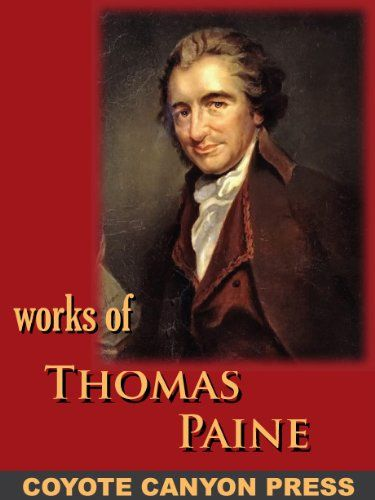 """argumentative essay on the rights of man by thomas paine Thomas paine essay thomas paine, the english pamphleteer who helped spark the american revolution and later played a central role in the french revolution, remains a controversial figure, hailed by many as an """"apostle of freedom"""" but disparaged by others as a drunken atheist and radical troublemaker."""