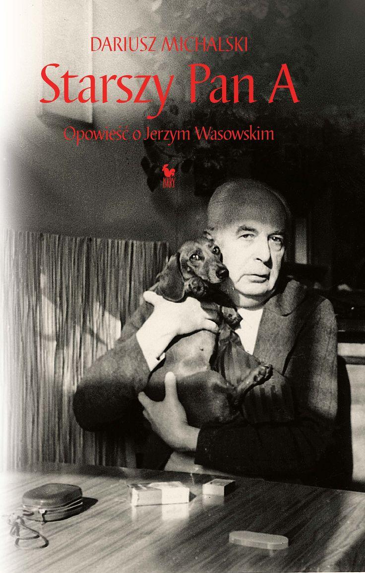 """""""Starszy pan A. Opowieść o Jerzym Wasowskim"""" Dariusz Michalski Cover by Andrzej Barecki Published by Wydawnictwo Iskry 2005"""