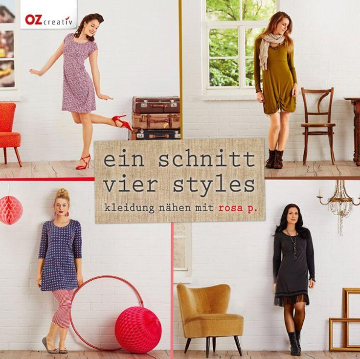 Ein Schnitt - vier Styles: Kleidung nähen mit Rosa P.: Amazon.de: Rosa P.: Bücher