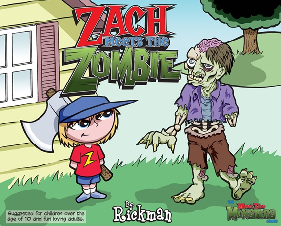 Zach Meets the Zombie by Rickman (2012) released by 1313Publications.com
