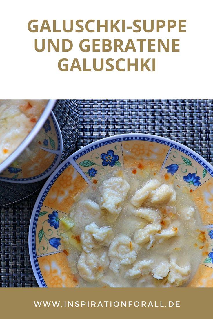 Einfaches und schnelles Rezept für Galuschki Suppe und gebratene Galuschki