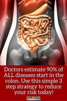 Doctors estimate 90% of ALL diseases start in the colon! Use this simple 3 step strategy to reduce your risk today | Holistic | Natural Remedies | Gut Health | http://guthealthproject.com/death-starts-in-the-colon/