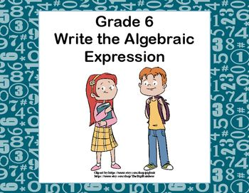 """Writing Algebraic Expressions Task Cards and Recording Sheets 40 task cards to give your students practice in """"writing expressions that record operations with numbers and with letters standing for numbers"""". ( CCS: 6.EE.2a) Included are the student sheet and answer key."""