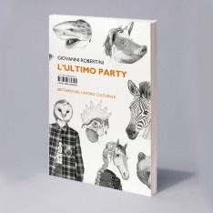 Ultimo party: Giovanni Robertini - Bestiario del lavoro culturale