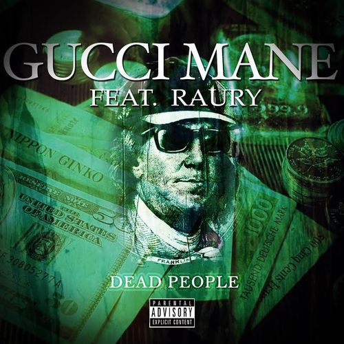 Gucci Mane ft Raury - Dead People