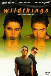 Wild Things / Sexcrimes - 1998 by John Mc Naughton with Neve Campbell, Kevin Bacon, Matt Dillon, Denise Richards