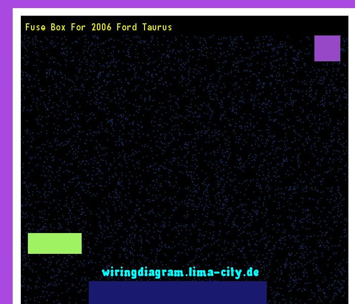 Fuse box for 2006 ford taurus. Wiring Diagram 18571. - Amazing Wiring Diagram Collection
