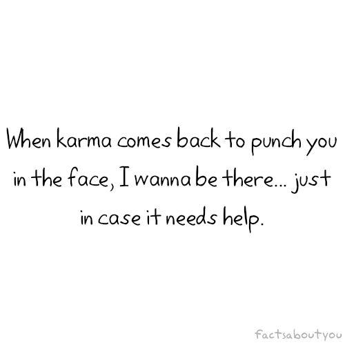 karma: Sayings, Karma, Quotes, Truth, Funny Stuff, Humor, Things