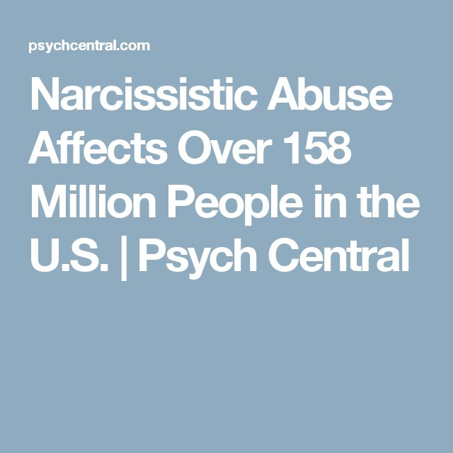 Narcissistic Abuse Affects Over 158 Million People in the U.S. | Psych Central