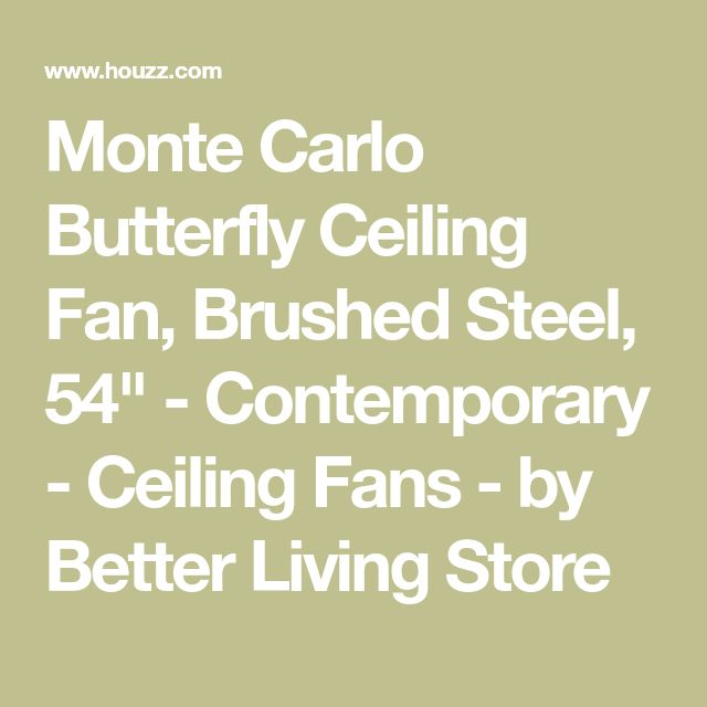 """Monte Carlo Butterfly Ceiling Fan, Brushed Steel, 54"""" - Contemporary - Ceiling Fans - by Better Living Store"""