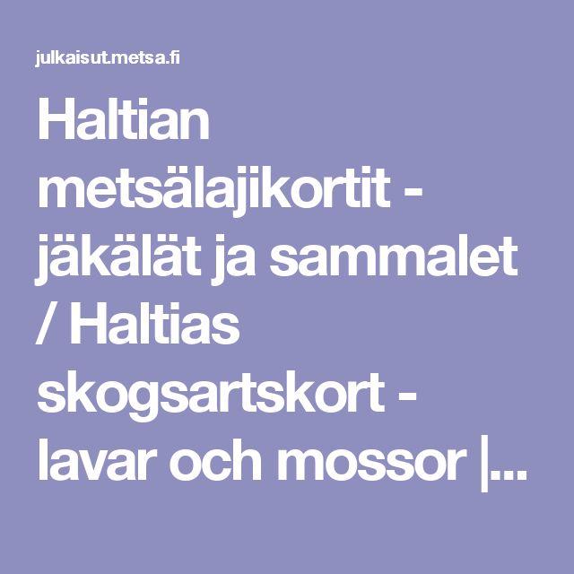 Haltian metsälajikortit - jäkälät ja sammalet / Haltias skogsartskort - lavar och mossor | julkaisut.metsa.fi