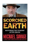 Scorched earth : restoring the country after Obama / Michael Savage.
