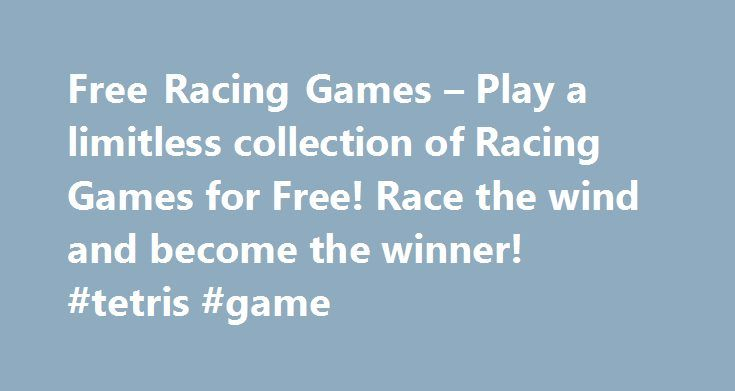 Free Racing Games – Play a limitless collection of Racing Games for Free! Race the wind and become the winner! #tetris #game http://game.remmont.com/free-racing-games-play-a-limitless-collection-of-racing-games-for-free-race-the-wind-and-become-the-winner-tetris-game/  Quad Trials 2 is the second instalment of the popular physics-based quad-bike driving game! With tracks more dangerous and challenging than ever, you'll have to test your skills to the limit to get to the finishing line…