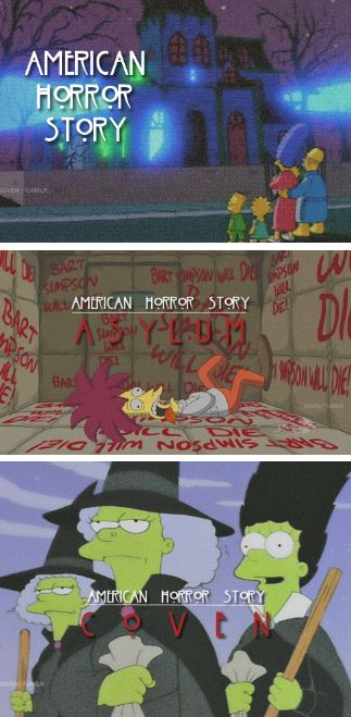 American Horror Story Murder House, Asylum and Coven. The Simpsons edition.