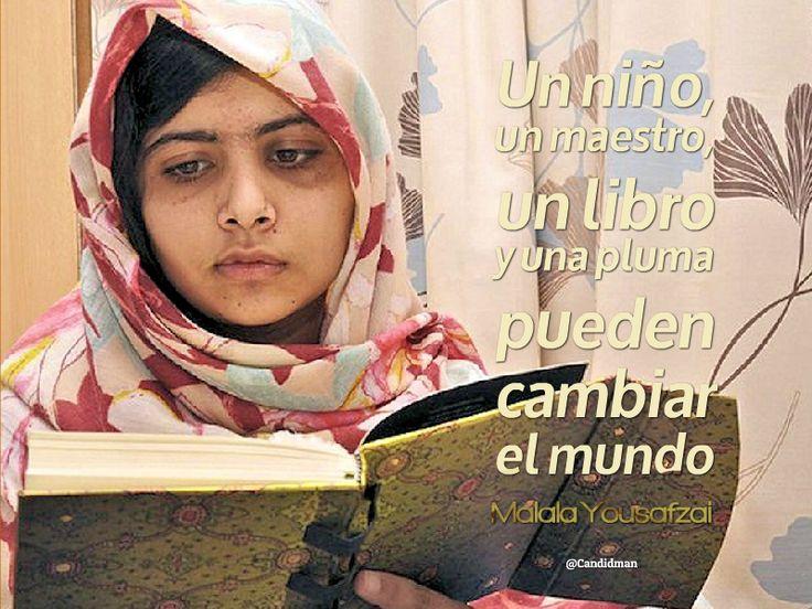 """""""Un niño, un maestro, un libro y una pluma pueden cambiar el mundo"""". #MalalaYousafzai @candidman #Citas #Frases"""