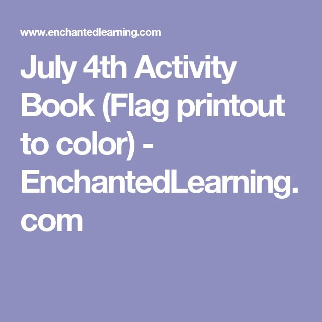 July 4th Activity Book (Flag printout to color) - EnchantedLearning.com