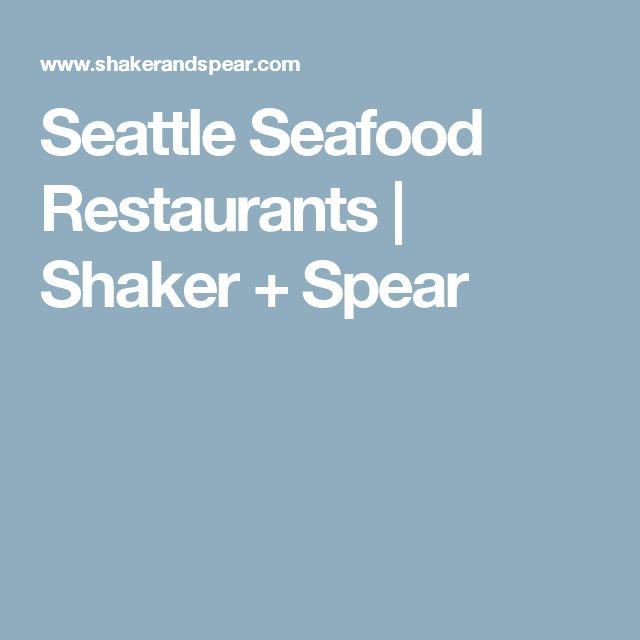 Seattle Seafood Restaurants   Shaker + Spear