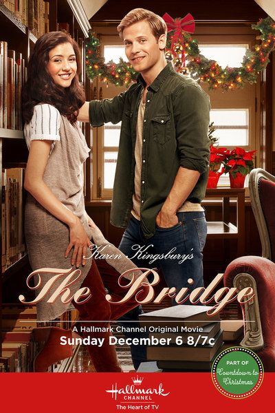 """Hallmark Channel: """"Karen Kingsbury's The Bridge. Can't wait till Christmas 2016 for the second installment.  This was excellent.  I will have to get this book!"""