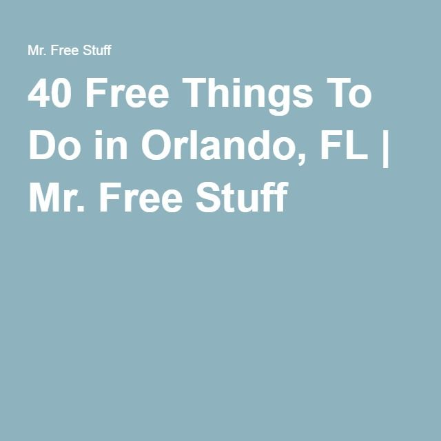 40 Free Things To Do in Orlando, FL   Mr. Free Stuff