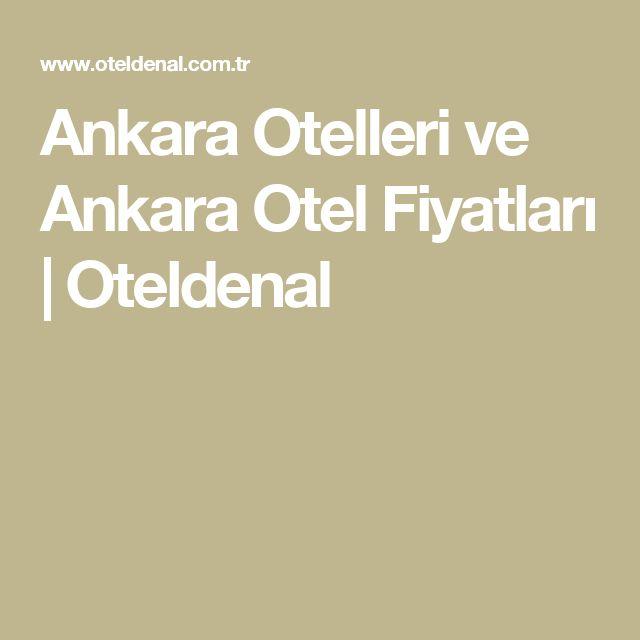 Ankara Otelleri ve Ankara Otel Fiyatları | Oteldenal