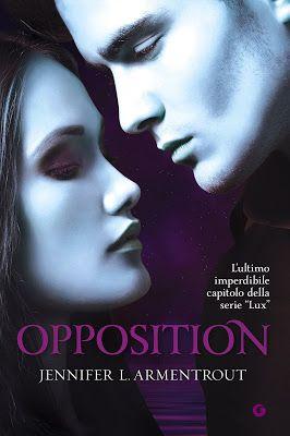 """Leggere Romanticamente e Fantasy: Anteprima """"Opposition"""" di Jennifer L. Armentrout"""