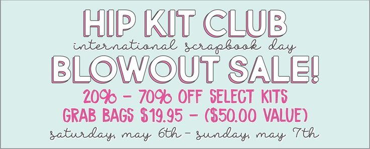 International Scrapbook Day 2017 Blowout Sale + crop challenges at Hip Kit Club