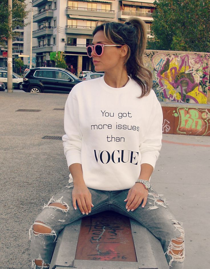 You got more issues than Vogue unisex sweatshirt from Me Unique