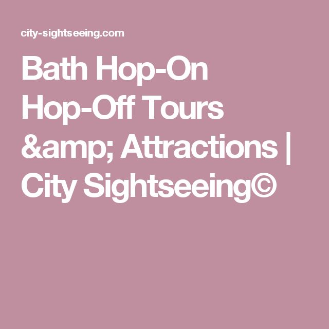 Bath Hop-On Hop-Off Tours & Attractions | City Sightseeing©