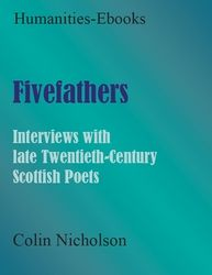 Fivefathers: Interviews with late Twentieth-Century Scottish Poets  Author: Nicholson, Colin  £8.95