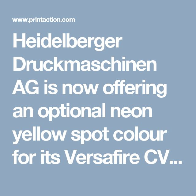 Heidelberger Druckmaschinen AG is now offering an optional neon yellow spot colour for its Versafire CV printing system. The toner glows under UV light and the effect can also be used as a security feature, because the toner is near impossible to copy. Heidelberg explains this makes it especially interesting for printing admission tickets or wristbands, for example, and other applications in the event industry that only light up under UV light. (PrintAction 15 November 2016)
