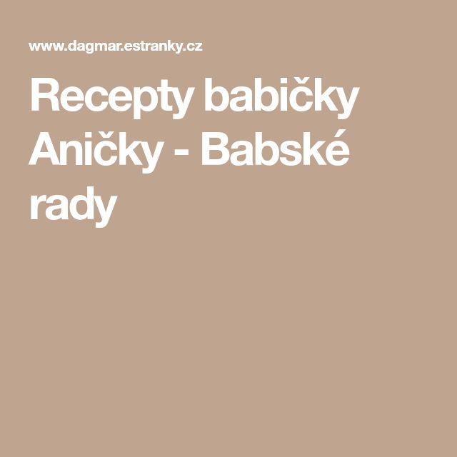 Recepty babičky Aničky - Babské rady