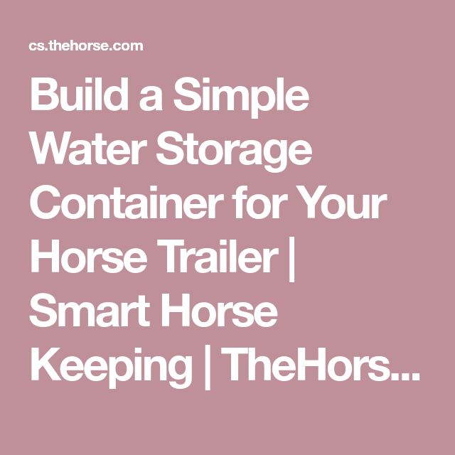 Build a Simple Water Storage Container for Your Horse Trailer | Smart Horse Keeping | TheHorse.com