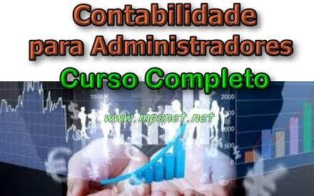 Curso de Contabilidade para Administradores; Veja em detalhes neste site http://www.mpsnet.net/1/594.html