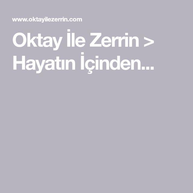 Oktay İle Zerrin > Hayatın İçinden...
