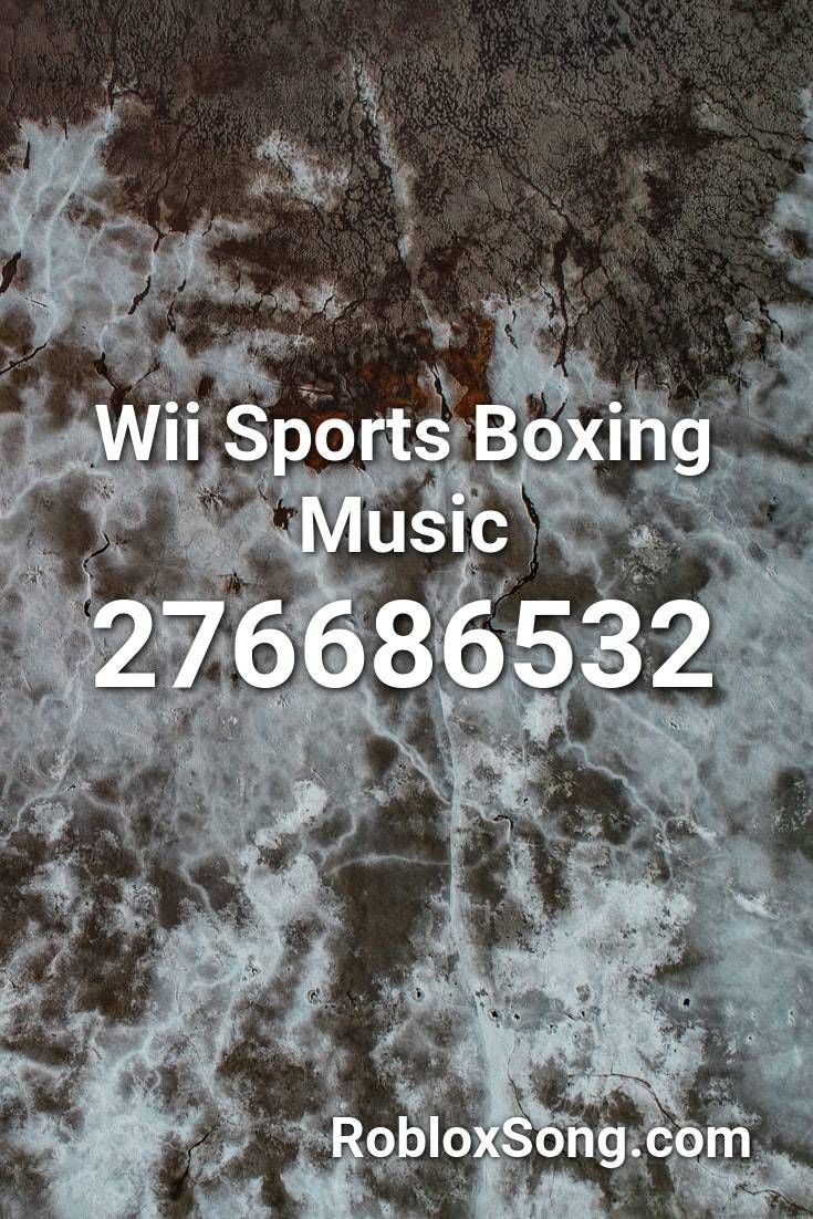 Wii Sports Boxing Music Roblox Id Roblox Music Codes Wii Sports Sport Boxing Roblox