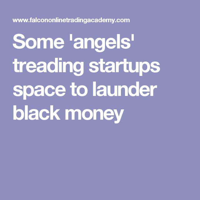 Some 'angels' treading startups space to launder black money