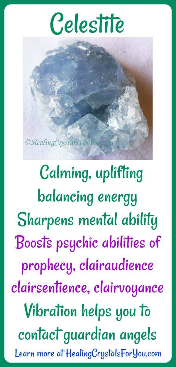 Celestite has a calming uplifting and balancing energy. It assists contact with guardian angels & boosts psychic abilities of prophecy, clairaudience, clairsentience and clairvoyance.
