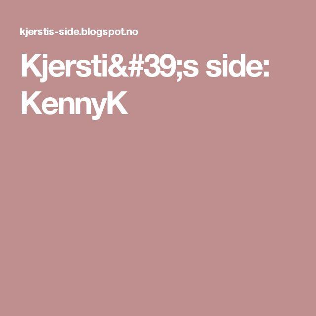 Kjersti's side: KennyK