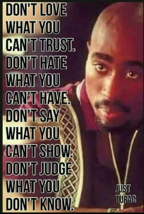 """Tupac  """"Dont say what you cant show"""""""