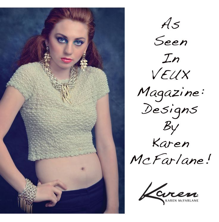 As Seen In Veux Magazine: Designs By Karen McFarlane! Honored to see such lavish use of my work! Thanks to: Model: Gabriella MacPherson Photography: Michele Taras Photography Makeup & Hair: Lisa Ann Torti Makeup Artist Necklace: http://jewellerybykaren.com/bouti…/necklaces/necklace-1066n2 Earrings: http://jewellerybykaren.com/bout…/just-reduced/earrings-788e Bracelet: http://jewellerybykaren.com/boutiq…/bracelets/bracelet-1009b