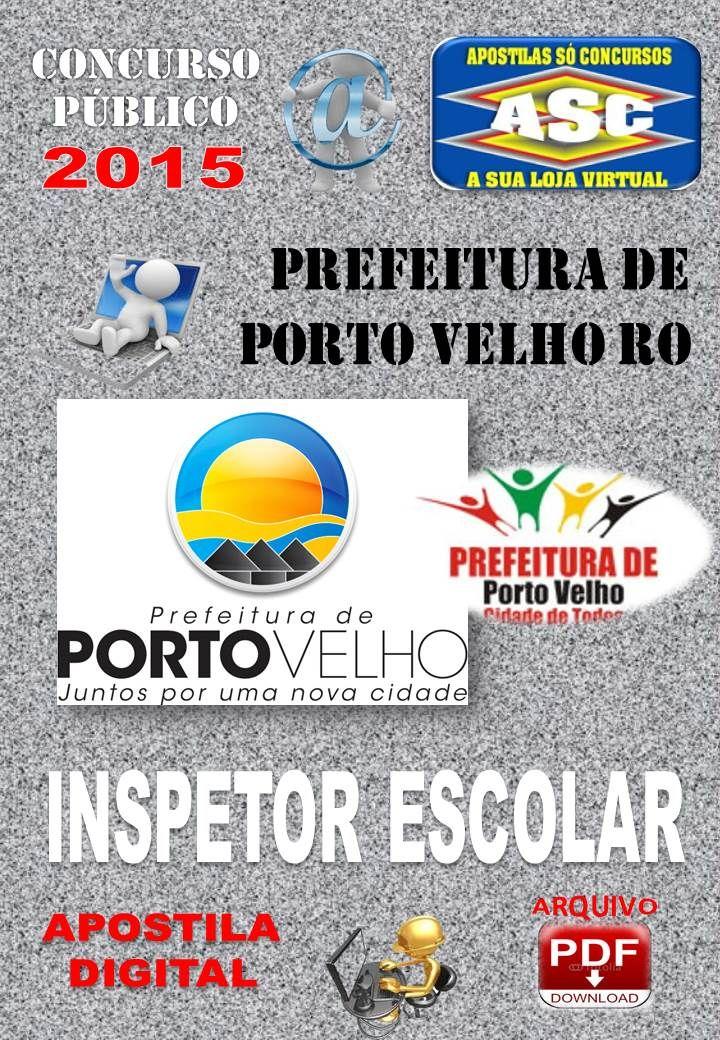 Apostila Concurso Publico Prefeitura de Porto Velho RO Inspetor Escolar 2015