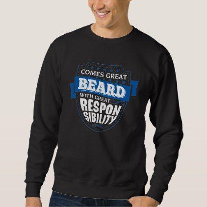 Comes Great BEARD. Gift Birthday Sweatshirt - individual customized designs custom gift ideas diy