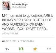 Image result for miranda sings quotes
