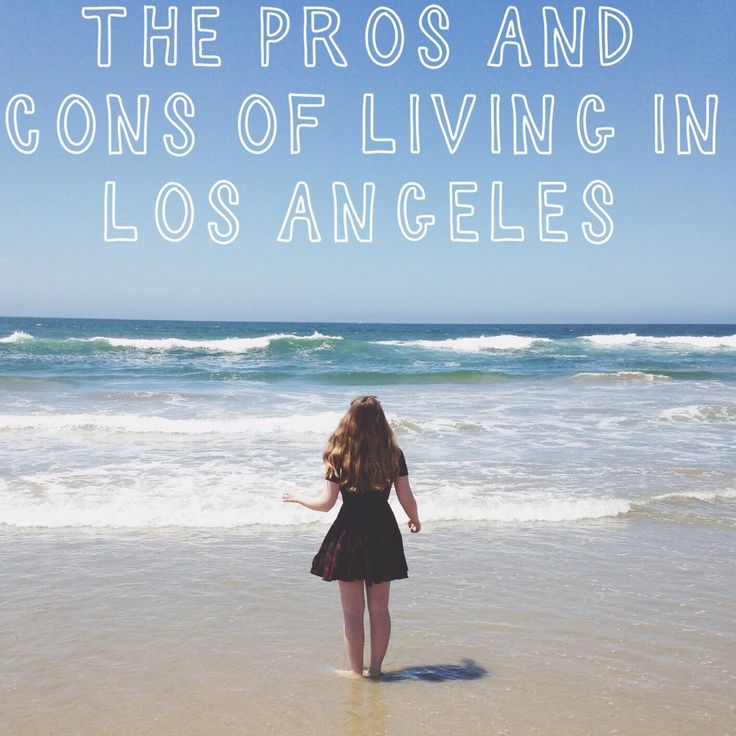 The Pros and Cons of Living in LA
