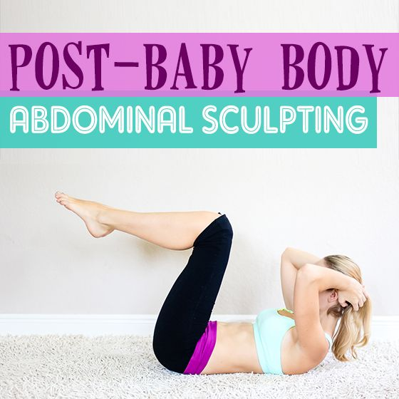 Post-Baby Body: Abdominal Sculpting » Daily Mom