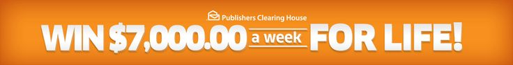 Publishers Clearing House | Win $7,000.00 a week for life!