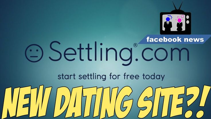 Settling.com - Dating Site For People To JUST SETTLE Current Video Coverage - Settling.com - Dating Site For People To JUST SETTLE When you need a new dating site that will help you find love go to settling.com and just settle. - Thats the mantra of Settling.com. Its the dating site weve been looking for after all these years. Settling.com helps find you another single person to settle down with. Sure youll have nothing in common. You also probably wont like each other as people which will…