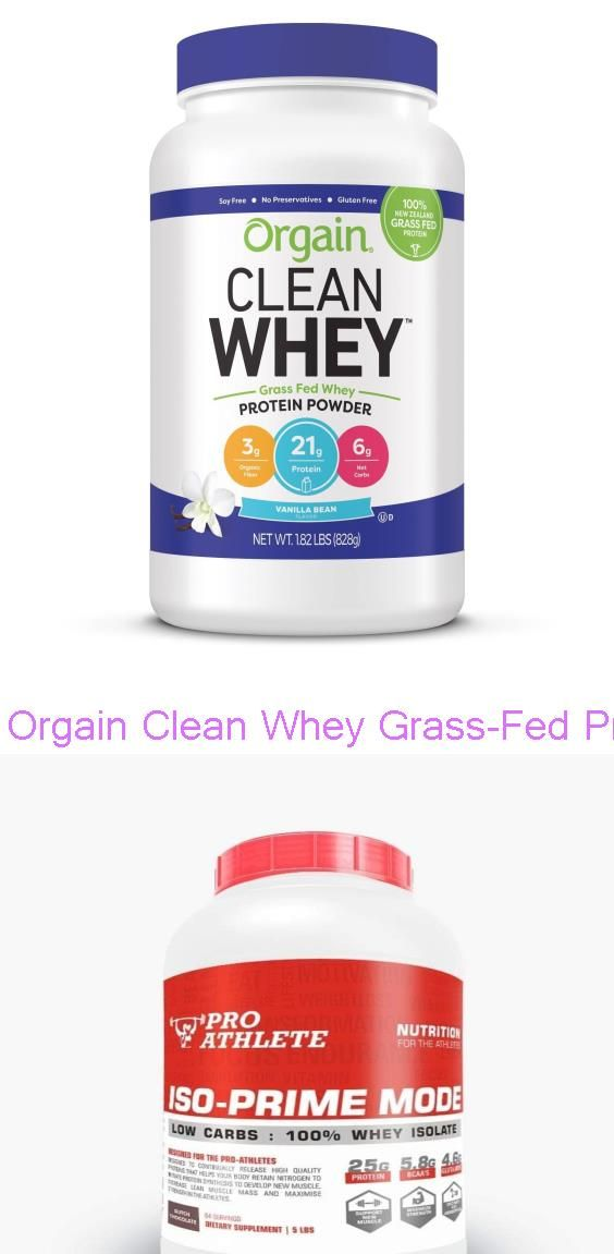 Orgain Clean Whey Grass Fed Protein Powder Vanilla Bean 29 12oz Proathlete Iso Prime Mode 100 Pure Whey Isolate P In 2020 Athlete Nutrition Whey Isolate Pure Whey