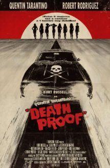 Death Proof (film 2007) – Mașina morții online subtitrat